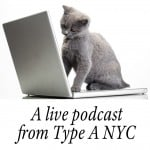 Live From Type-A In NYC!