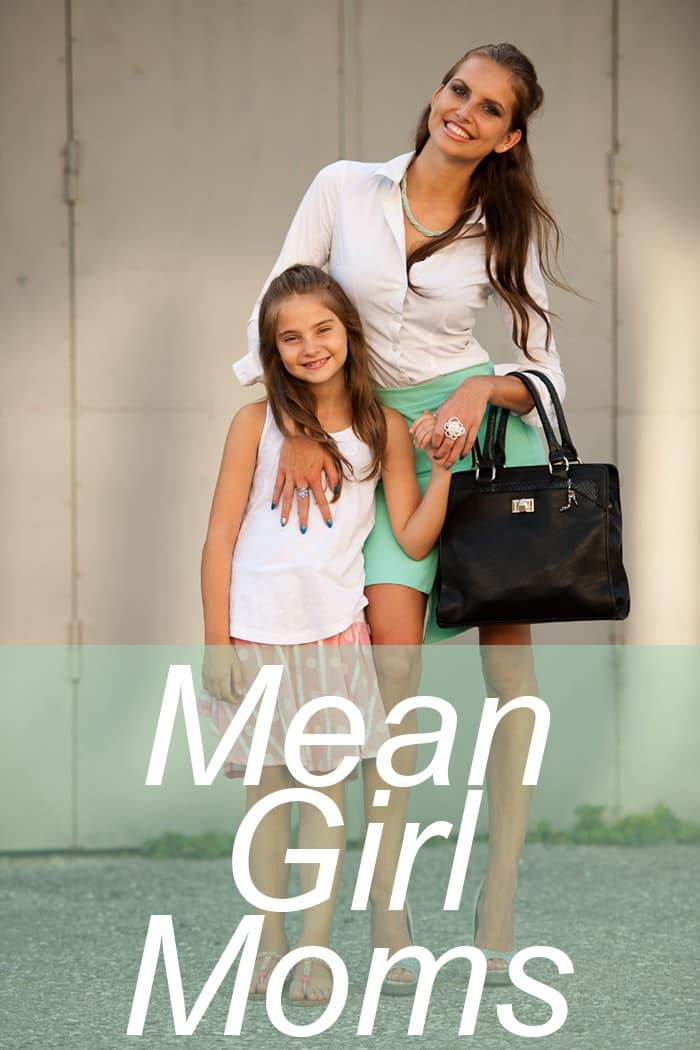 I find it hard to believe that Mean Girl Moms exist, but I've been assured that they do. Ugh.