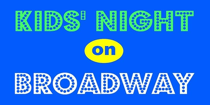 Kids Night On Broadway 2017 - broadway shows for kids for half price!