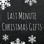 Last-Minute Christmas Gift Ideas