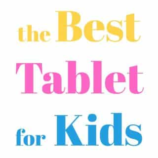 The Absolute Best Tablet For Kids