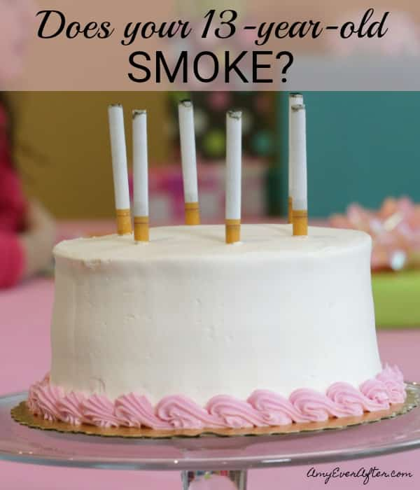 Does your thirteen-year-old smoke? | Amy Ever After